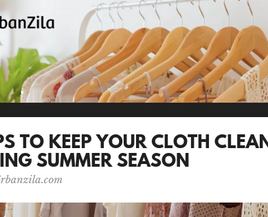 5 Tips to Keep Your Cloth Clean During Summer Season